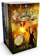 The Andy Smithson Series: Books 4, 5, and 6 (Young Adult Epic Fantasy Bundle) - (Andy Smithson Series Boxset) ebook by