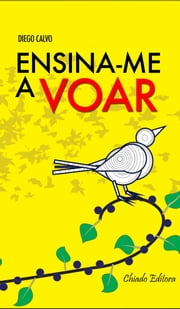 Ensina-me a Voar ebook by Diego Calvo