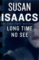 Long Time No See ebook by Susan Isaacs