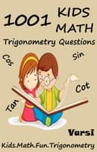 1001 Kids Math: Trigonometry Questions ebook by Varsi