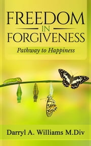 Freedom In Forgiveness ebook by Darryl Williams