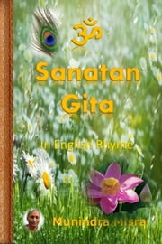 Sanatan Gita ebook by Munindra Misra