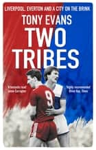 Two Tribes - Liverpool, Everton and a City on the Brink ebook by