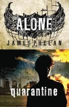 Alone: Quarantine - Book 3 ebook by James Phelan