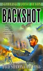 Starfist: Force Recon: Backshot - Starfist: Force Recon Book 1 ebook by David Sherman, Dan Cragg