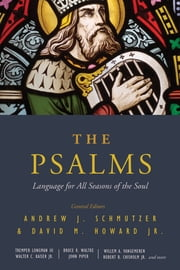 The Psalms - Language for All Seasons of the Soul ebook by Andrew J Schmutzer,David M. Howard Jr