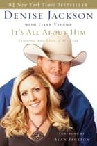It's All About Him ebook by Denise Jackson