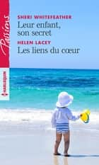 Leur enfant, son secret - Les liens du coeur ebook by Sheri Whitefeather, Helen Lacey