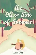 The Other Side of Summer ebook by Emily Gale