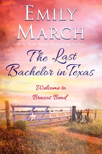 The Last Bachelor in Texas ebook by Emily March