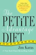 The Petite Advantage Diet ebook by Jim Karas