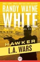 L.A. Wars ebook by Randy Wayne White