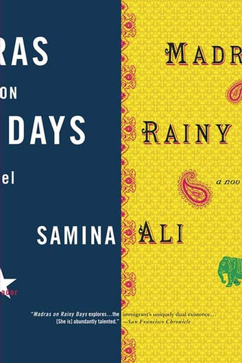 Madras on Rainy Days - A Novel ebook by Samina Ali