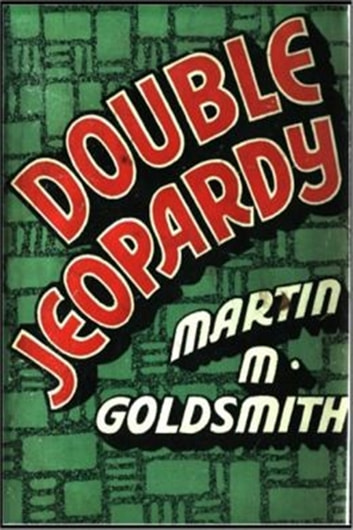 Double Jeopardy ebook by Martin M. Goldsmith