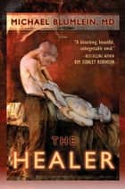 The Healer ebook by Michael Blumlein