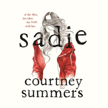 Sadie audiobook by Courtney Summers