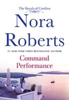 Command Performance - The Royals of Cordina ebook by Nora Roberts
