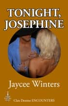 Tonight, Josephine ebook by Jaycee Winters