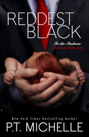 Reddest Black: A Billionaire SEAL Story (Book 7) ebook by P.T. Michelle