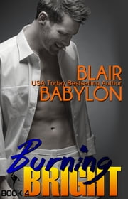 Burning Bright - Billionaires in Disguise: Lizzy #4 ebook by Blair Babylon