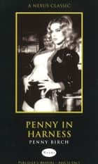 Penny in Harness ebook by Penny Birch