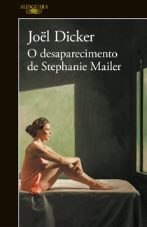 O desaparecimento de Stephanie Mailer ebook by Joël Dicker