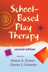 School-Based Play Therapy ebook by