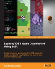 Learning iOS 8 Game Development Using Swift ebook by Siddharth Shekar