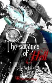 Le hurlement du loup - The savages of Hell, T6 eBook by Pierrette Lavallée