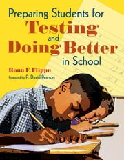 Preparing Students for Testing and Doing Better in School ebook by Rona F. Flippo