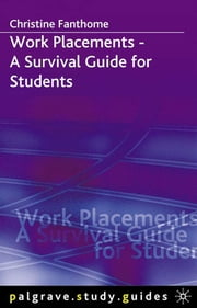 Work Placements - A Survival Guide for Students ebook by Dr Christine Fanthome