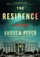The Residence ebook by Andrew Pyper