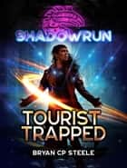 Shadowrun: Tourist Trapped ebook by Bryan CP Steele