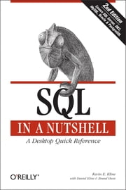 SQL in a Nutshell - A Desktop Quick Reference ebook by Kevin Kline,Daniel Kline,Brand Hunt
