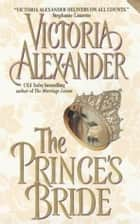 The Prince's Bride ebook by Victoria Alexander