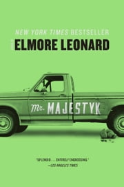 Mr. Majestyk - A Novel ebook by Elmore Leonard