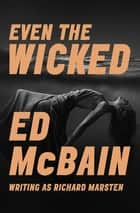Even the Wicked ebook by Ed McBain