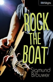 Rock the Boat ebook by Sigmund Brouwer