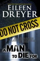 A Man to Die For - Medical Thriller ebook by Eileen Dreyer