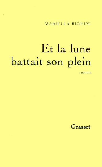 Et la lune battait son plein ebook by Mariella Righini