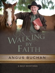 Walking by Faith - A daily devotional ebook by Angus Buchan