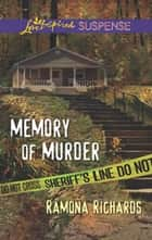 Memory of Murder (Mills & Boon Love Inspired Suspense) ebook by Ramona Richards