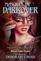 Masques of Darkover - Darkover Anthology, #17 ebook by Deborah J. Ross