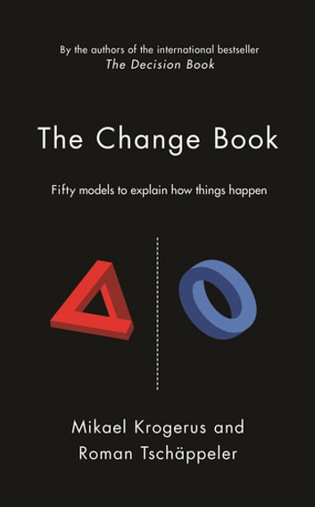 The Change Book - Fifty models to explain how things happen ebook by Mikael Krogerus,Roman Tschäppeler
