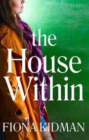 The House Within ebook by Fiona Kidman