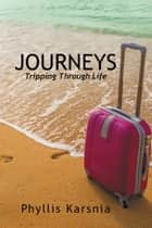 Journeys ebook by Phyllis Karsnia