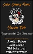 Dirty Bitches MC: Season Two - Dirty Bitches MC, #2 ebook by Winter Travers, Geri Glenn, Avelyn Paige,...
