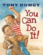 You Can Do It! ebook by Tony Dungy,Amy June Bates