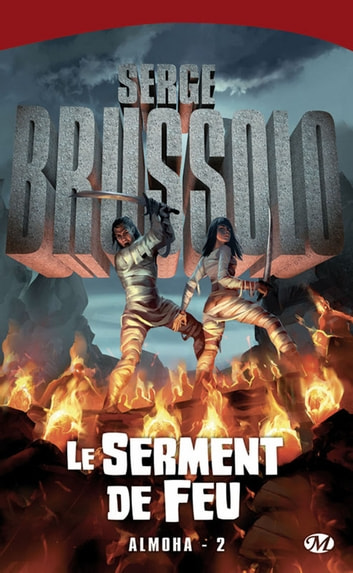 Le Serment de feu - Almoha, T2 ebook by Serge Brussolo