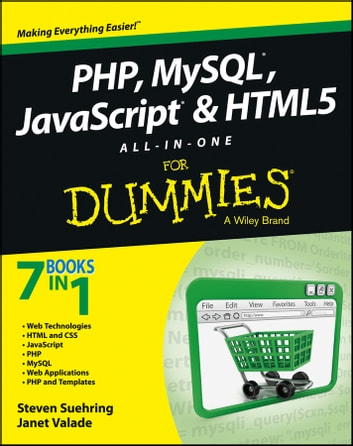 PHP, MySQL, JavaScript & HTML5 All-in-One For Dummies ebook by Steve Suehring,Janet Valade